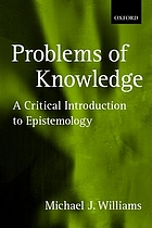 Problems of knowledge : a critical introduction to epistemology
