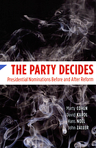 The party decides : presidential nominations before and after reform