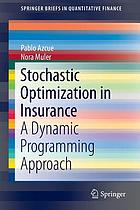Stochastic optimization in insurance : a dynamic programming approach