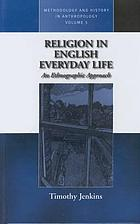 Religion in English everyday life : an ethnographic approach.
