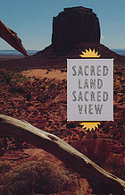 Sacred land, sacred view : Navajo perceptions of the Four Corners Region
