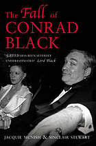 Wrong way : the rise and fall of Conrad Black's business empire