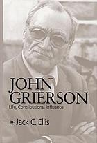John Grierson : life, contributions, influence