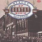 Heroes of country music. : Vol. three legends of Nashville.