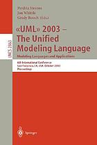UML 2003-the unified modeling language : modeling languages and applications : 6th international conference, San Francisco, CA, USA, October 20-24, 2003 : proceedings