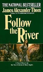 Follow the river [HDL Book Group To Go]