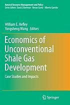 Economics of unconventional shale gas development : case studies and impacts