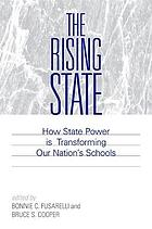 The rising state : how state power is transforming our nation's schools