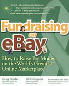 Fundraising on eBay : how to raise big money on the world's greatest online marketplace