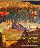 Virginia Woolf & Vanessa Bell : remembering St Ives