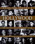 Charlton Heston's Hollywood : 50 years in American film