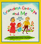 Grandma, grandpa, and me : stuff kids tell us