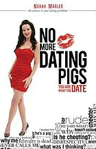 No More Dating Pigs : You Are What You Date