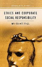 Ethics and corporate social responsibility : why giants fall