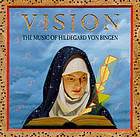 Vision : the music of Hildegard von Bingen.