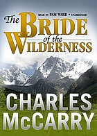 The bride of the wilderness : a novel
