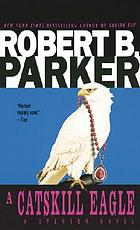 A Catskill eagle : a Spenser novel