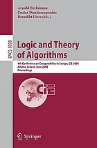 Logic and theory of algorithms : 4th Conference on Computability in Europe, CiE 2008, Athens, Greece, June 15-20, 2008 : proceedings