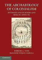 The archaeology of colonialism : intimate encounters and sexual effects