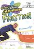 Friction by  Disney Educational Productions.