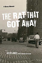 The rat that got away : a Bronx memoir