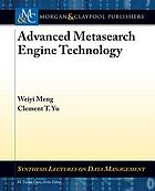 Advanced metasearch engine technology