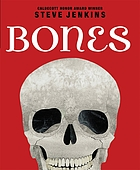 Bones : skeletons and how they work