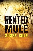 The rented mule : a novel