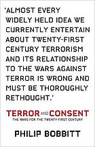 Terror and consent : the wars for the twenty-first century