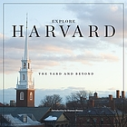 Explore Harvard : the yard and beyond