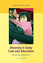 Diversity in early care and education : honoring differences