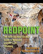 Redpoint: the self-coached climber's guide to Redpoint and on-sight climbing