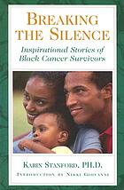 Breaking the silence : inspirational stories of Black cancer survivors