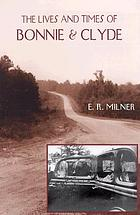 The lives and times of Bonnie and Clyde
