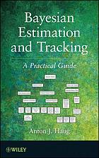 Bayesian estimation and tracking : a practical guide.