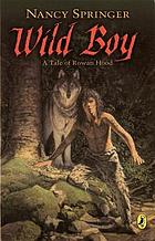 Wild boy, a tale of Rowan Hood