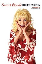 Smart blonde : the life of Dolly Parton