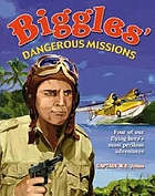 Biggles' dangerous mission