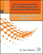 An introduction to trading in the financial markers : technology-- systems, networks, and data