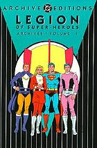 Legion of super-heroes archives. Vol. 1.
