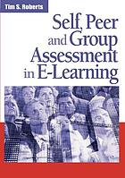 Self, peer, and group assessment in e-learning