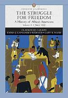 The struggle for freedom. Volume II, [Since 1865] : a history of African Americans