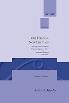 Old friends, new enemies : the Royal Navy and the Imperial Japanese Navy