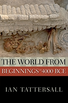 The world from beginnings to 4000 BCE