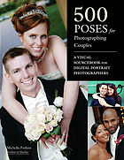 500 poses for photographing couples : a visual sourcebook for digital portrait photographers