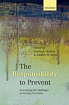 The responsibility to prevent : overcoming the challenges of atrocity prevention