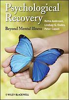 Psychological recovery : beyond mental illness