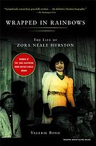 Wrapped in rainbows : the life of Zora Neale Hurston