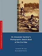 On Alexander Gardner's photographic sketch book of the Civil War