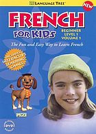 French for kids. Beginners' level 1. vol. 1.